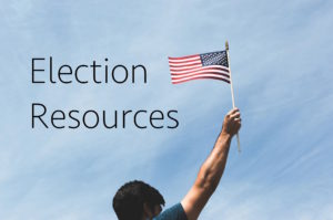 Election Resources!